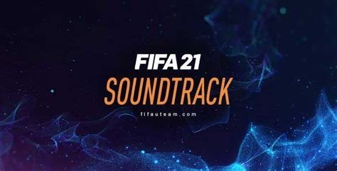 FIFA 21 Soundtrack - Listen all the Official FIFA 21 Songs