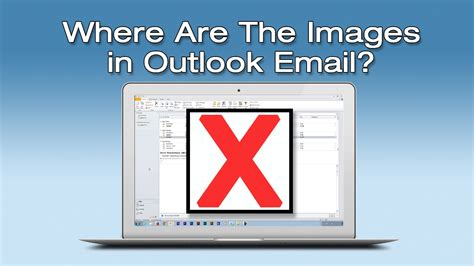Images Missing or Not Showing in Outlook Email - Red X's